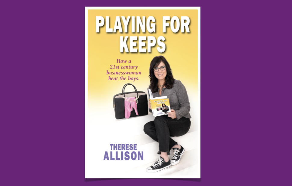 Therese Allison Playing for Keeps in Business Book Memoir